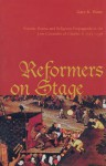 Reformers on Stage: Popular Drama and Propaganda in the Low Countries of Charles V, 1515-1556 - Gary K. Waite