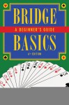 Bridge Basics: A Beginner's Guide (Sixth Edition) - Ron Klinger
