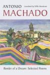 Border of a Dream: Selected Poems of Antonio Machado - Antonio Machado, Willis Barnstone