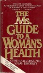 The Ms Guide to a Woman's Health - Cynthia Cooke, Cythnia W. Cooke