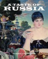 A Taste of Russia: A Cookbook of Russian Hospitality - Darra Goldstein