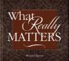 What Really Matters - Warren Hanson