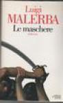 Le Maschere: Romanzo (Scrittori Italiani) - Luigi Malerba