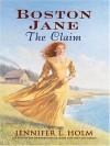 Boston Jane: The Claim - Jennifer L. Holm