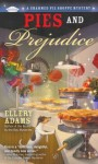 Pies and Prejudice (A Charmed Pie Shoppe Mystery #1) - Ellery Adams