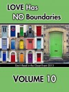 Love Has No Boundaries Anthology: Volume 10 - P.D. Singer, K.D. Sarge, Jaime Samms, Mitchell E. Sanford, Willow Scarlett, Sam Schooler, Kristina Schwartz, Erin Shaw, Brandon Shire, Travis Simmons, Suzanne Simon, Megan Slayer, B. Snow, Andrea Speed