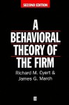 Behavioral Theory of the Firm - Richard M. Cyert, James G. March