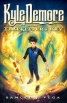 Kyle Demore and the Timekeeper's Key (Kyle Demore #1) - Samuel J. Vega