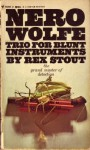 Trio for Blunt Instruments (Nero Wolfe #39) - Rex Stout