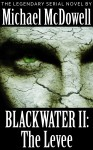 Michael McDowell's Blackwater Series, Books I-VI: The Flood, The Levee, The House, The War, The Fortune, and Rain - Michael McDowell