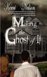 Making the Ghost of It - Kerri Nelson