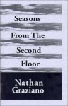 Seasons From The Second Floor: Poems - Nathan Graziano
