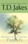Promises from God for Parents - T.D. Jakes
