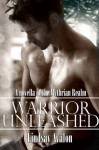 Warrior Unleashed (Mythrian Realm Series) - Lindsay Avalon, de la Rosa, Cinta García