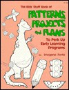 The Kids' Stuff Book of Patterns, Projects, and Plans to Perk Up Early Learning Programs - Imogene Forte, Joy MacKenzie