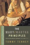 The Mary/Martha Principles: Discovering Balance Between Faith and Works - Tommy Tenney