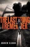 The Last Thing I Remember (The Homelanders) - Andrew Klavan