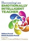 Becoming an Emotionally Intelligent Teacher - William R. Powell, Ochan Kusuma-Powell