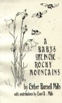 A Baby's Life in the Rocky Mountains - Esther B Mills, Enos Abijah Mills, Esther Burnell Mills