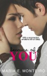 Because of You - Maria E. Monteiro