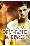 The Brat-tastic Jayk Parker - J.A. Rock