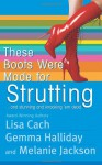 These Boots Were Made for Strutting: And Stunning and Knocking 'em Dead - Lisa Cach, Gemma Halliday, Melanie Jackson