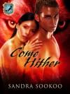 Come Hither - Sandra Sookoo