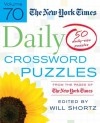 The New York Times Daily Crossword Puzzles Volume 70: 50 Daily-Size Puzzles from the Pages of The New York Times - Will Shortz