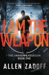 I Am the Weapon - Allen Zadoff