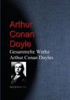 Gesammelte Werke Arthur Conan Doyles - Arthur Conan Doyle