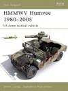HMMWV Humvee 1980-2005: US Army Tactical Vehicle - Steven J. Zaloga