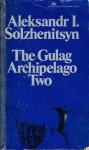 The Gulag Archipelago, 1918-1956: An Experiment in Literary Investigation (Volume Two) - Aleksandr Solzhenitsyn, Thomas P. Whitney