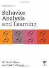 Behavior Analysis and Learning: Fifth Edition - W David Pierce, Carl D Cheney