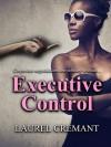 Executive Control - Laurel Cremant