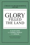 Glory Filled the Land : A Trilogy on the Welsh Revival of 1904-1905 - H. Elvet Lewis, G. Campbell Morgan