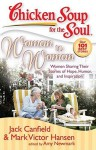 Chicken Soup for the Soul: Woman to Woman: Women Sharing Their Stories of Hope, Humor, and Inspiration - Jack Canfield, Mark Victor Hansen, Amy Newmark