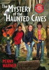 The Mystery of the Haunted Cave - Penny Warner