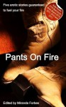 Pants On Fire - An Xcite Books collection of five erotic stories - Sommer Marsden, Carmel Lockyer, Cathy King, Lynn Lake