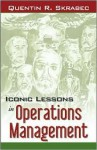 Iconic Lessons In Operations Management - Quentin R. Skrabec Jr.
