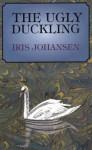 The Ugly Duckling - Iris Johansen