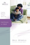 Getting a Grip: Finding Balance in Your Daily Life (Interactions) - Bill Hybels, Kevin G. Harney, Sherry Harney