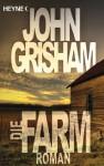 Die Farm: Roman (German Edition) - John Grisham