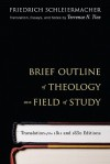 Brief Outline of Theology as a Field of Study - Friedrich Schleiermacher, Terrence N. Tice