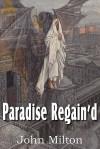 Paradise Regain'd - John Milton