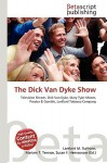 The Dick Van Dyke Show - Lambert M. Surhone, VDM Publishing, Susan F. Marseken