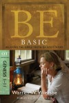 Be Basic (Genesis 1-11): Believing the Simple Truth of God's Word - Warren W. Wiersbe