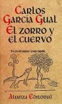 El Zorro y El Cuervo (Seccion Humanidades) - Carlos García Gual