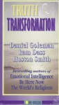 Truth & Transformation - Daniel Goleman, Huston Smith, Richard Alpert