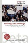 Sociology of Knowledge - Lambert M. Surhone, VDM Publishing, Susan F. Marseken