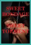 Sweet Bondage, Sweet Torment: Five Bondage Erotica Stories - Veronica Halstead, Jane Kemp, Maribeth Simmons, Tracy Bond, Casey Strackner